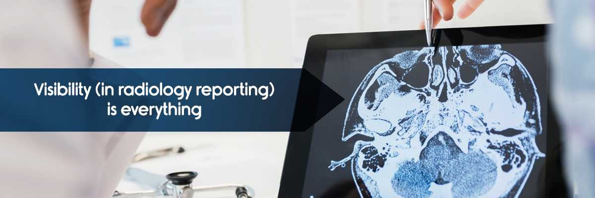Visibility (in radiology reporting) is everything Blog banner